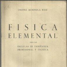 Libros de segunda mano de Ciencias: FISICA ELEMENTAL. ONOFRE MENDIOLA RUIZ. ESTADES. MADRID. 1947. Lote 38848357