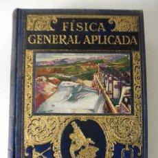Libros de segunda mano de Ciencias: FISICA GENERAL APLICADA POR FRANCISCO F. SINTES. EDITORIAL RAMÓN SOPENA * BARCELONA 1939. Lote 38891816