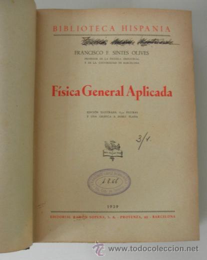 Libros de segunda mano de Ciencias: FISICA GENERAL APLICADA POR FRANCISCO F. SINTES. EDITORIAL RAMÓN SOPENA * BARCELONA 1939 - Foto 3 - 38891816
