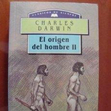 Libros de segunda mano: EL ORIGEN DEL HOMBRE II - CHARLES DARWIN 1994. Lote 38902596