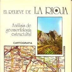 Libros de segunda mano: EL RELIEVE DE LA RIOJA. ANALISIS DE GEOMORFOLOGIA ESTRUCTURAL. CARTOGRAFIA /1981. Lote 38908500