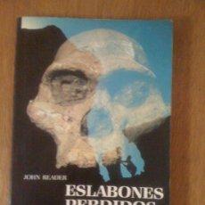 Libros de segunda mano: ESLABONES PERDIDOS. EN BUSCA DEL HOMBRE PRIMIGENIO. JOHN READER. FONDO EDUCATIVO INTERAMERICANO 1982. Lote 39012389