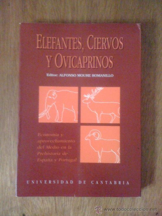 ELEFANTES, CIERVOS Y OVICAPRINOS. ALFONSO MOURE ROMANILLO (EDITOR). UNIVERSIDAD DE CANTABRIA, 1992 (Libros de Segunda Mano - Ciencias, Manuales y Oficios - Paleontología y Geología)
