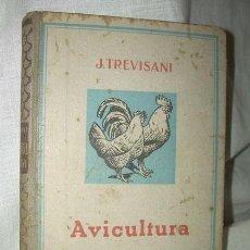 Libros de segunda mano: J. TREVISANI - AVICULTURA MANUAL PRÁCTICO , CON ILUSTRACIONES , 1948. Lote 39019898