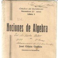 Libros de segunda mano de Ciencias: NOCIONES DE ALGEBRA. JOSÉ OÑATE GUILLÉN. SAN SEBASTIAN. 1937. Lote 39091843
