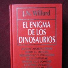 Libros de segunda mano: EL ENIGMA DE LOS DINOSAURIOS. J.N. WILFORD. BIBLIOTECA DE DIVULGACION CIENTIFICA, 2. RBA. 1993.. Lote 39125154
