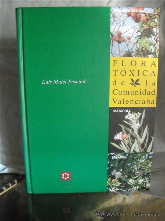 Flora t xica de la comunidad valenciana comprar libros - Libreria segunda mano valencia ...