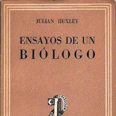 Libros de segunda mano: HUXLEY, JULIÁN - ENSAYOS DE UN BIÓLOGO - SUDAMERICANA 1943. Lote 39161238