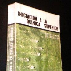 Libros de segunda mano de Ciencias: INICIACION A LA QUIMICA SUPERIOR. ESTEBAN BERMUDEZ CAVANILLAS RODRIGUEZ. SEGUNDA EDICION 1970. Lote 39203577