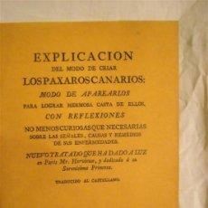 Libros de segunda mano: EDICIÓN FACSÍMIL.EXPLICACIÓN DEL MODO DE CRIAR PAJAROS CANARIOS. Lote 39262071