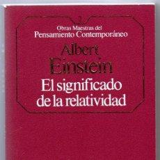 Libros de segunda mano de Ciencias: ALBERT EINSTEIN - EL SIGNIFICADO DE LA RELATIVIDAD.. Lote 39257240