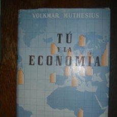 Libros de segunda mano de Ciencias: TÚ Y LA ECONOMÍA. EDITORIAL LABOR. 1950. Lote 39262156
