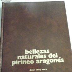 Libros de segunda mano: BELLEZAS NATURALES DEL PIRINEO ARAGONÉS POR ALVARO SILVA Y MORA.. Lote 39345227