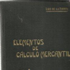 Libros de segunda mano de Ciencias: ELEMENTOS DE CÁLCULO MERCANTIL. LUIS DE LA FUENTE. TOMO II. SUCS DE M. SOLER. BARCELONA. MUY ANTIGUO. Lote 39414509