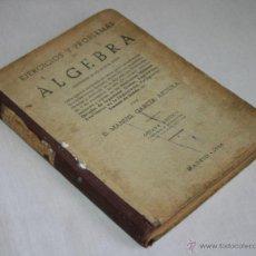 Libros de segunda mano de Ciencias: EJERCICIOS Y PROBLEMAS DE ALGEBRA - D. MANUEL GARCIA ARDURA - 1946 - ACADEMIA TORREBAS. Lote 39427833