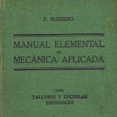 Libros de segunda mano de Ciencias: MANUAL ELEMENTAL DE MECANICA APLICADA PARA ALUMNOS DE ESCUELAS ESPECIALES Y OBREROS MÉCANICOS. MADRI. Lote 39508534