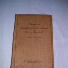 Libros de segunda mano de Ciencias: ELEMENTOS DE HIDRÁULICA GENERAL Y APLICADA CON MOTORES HIDRÁULICOS · 1944. Lote 39541135