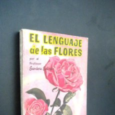 Libros de segunda mano: EL LENGUAJE DE LAS FLORES / 20 / POR EL PROFESOR SANDERS SALCEDO. Lote 39616813