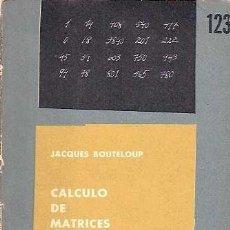 Libros de segunda mano de Ciencias: BOUTELOUP, JACQUES - CÁLCULO DE MATRICES - EDITORIAL UNIVERSITARIA DE BUENOS AIRES 1965. Lote 39681835