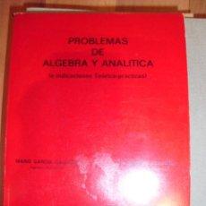 Libros de segunda mano de Ciencias: PROBLEMAS DE ÁLGEBRA Y ANALÍTICA (E INDICACIONES TEÓRICO-PRÁCTICAS). (MADRID, 1978).. Lote 39724111