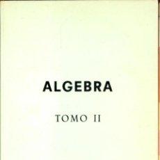 Libros de segunda mano de Ciencias: ALGEBRA TOMO II POR GUTIERREZ CAÑAS, J. LEACH, A. SARABIA, A. DE LA VILLA - 1986. Lote 39756516