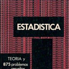 Libros de segunda mano de Ciencias: SPIEGEL, MURRAY R. - ESTADÍSTICA. TEORÍA Y 875 PROBLEMAS RESUELTOS - MCGRAW-HILL 1973. Lote 83782456