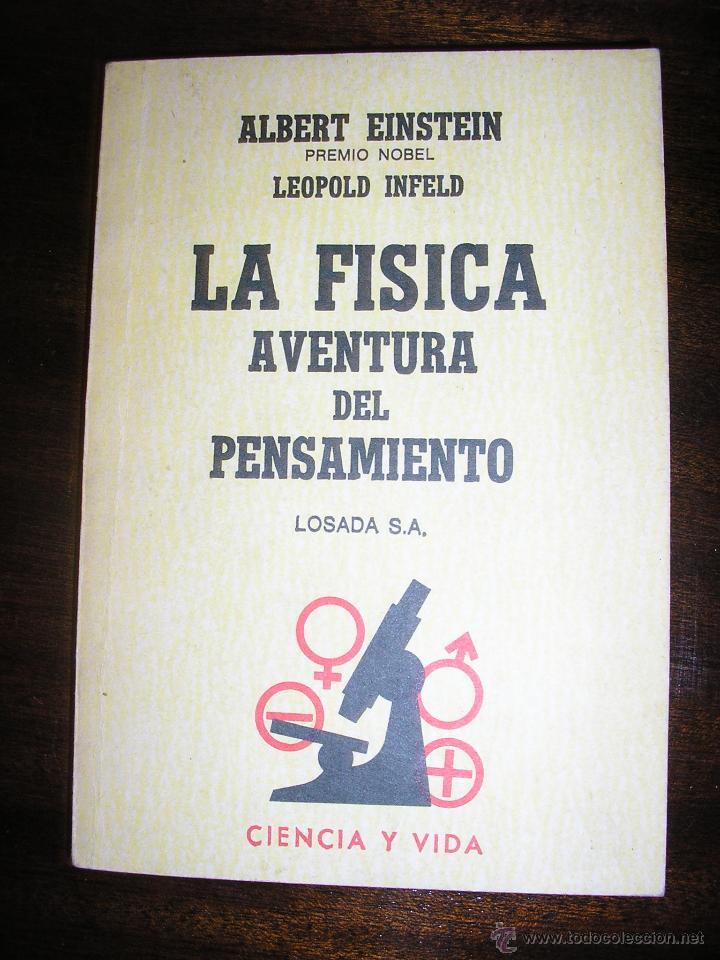 LA FISICA, AVENTURA DEL PENSAMIENTO, POR ALBERT EINSTEIN Y LEOPOLD INFIELD - LOSADA - 1977 (Libros de Segunda Mano - Ciencias, Manuales y Oficios - Física, Química y Matemáticas)