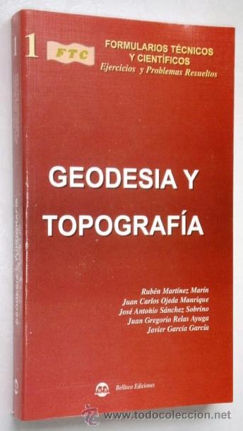 GEODESIA Y TOPOGRAFÍA POR RUBÉN MARTÍNEZ MARÍN Y OTROS DE EDICIONES BELLISCO EN MADRID 2004 (Libros de Segunda Mano - Ciencias, Manuales y Oficios - Física, Química y Matemáticas)