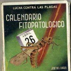 Libros de segunda mano: LUCHA CONTRA LAS PLAGAS : CALENDARIO FITOPATOLÓGICO (1942). Lote 96934312