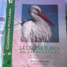 Libros de segunda mano: LA CIGÜEÑA BLANCA EN EXTREMADURA. CUADERNOS POPULARES Nº 55.. Lote 40030892