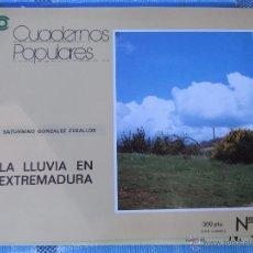 Libros de segunda mano: LA LLUVIA EN EXTREMADURA. CUADERNOS POPULARES, Nº 24.. Lote 40031923