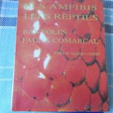 Libros de segunda mano: ELS AMFIBIS I ELS RÈPTILS. BANYOLES, FAUNA COMARCAL.. Lote 40035127
