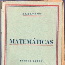 Libros de segunda mano de Ciencias - MATEMÁTICAS. 1º CURSO. BENIGNO BARATECH MONTES. EDITA LIBRERÍA GENERAL. ZARAGOZA. 1946. - 40064538