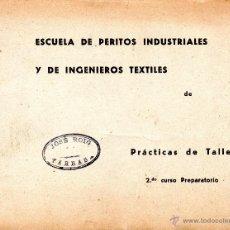 Libros de segunda mano de Ciencias: ESCUELA DE PERITOS INDUSTRIALES INGENIEROS TEXTILES TARRASA PRACTICA TALLER 2 CURSO PREPARATO. Lote 40079434