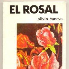 Libros de segunda mano: EL ROSAL -SILVIO CANEVA- (HORTICULTURA, FLORES, JARDINERÍA).. Lote 40334415