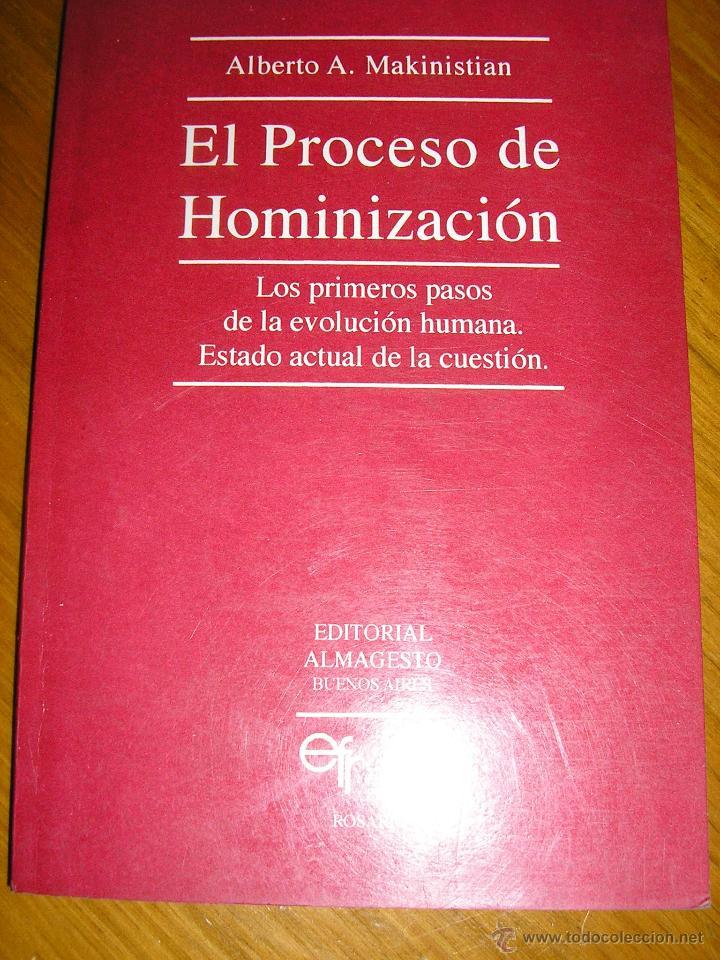 EL PROCESO DE HOMINIZACION, POR ALBERTO MAKINISTIAN - EDIT. MAGISTERIO - ARGENTINA - 1992- RARO! (Libros de Segunda Mano - Ciencias, Manuales y Oficios - Paleontología y Geología)