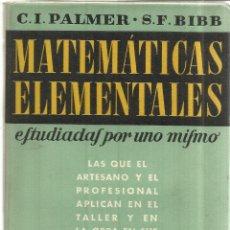 Libros de segunda mano de Ciencias: MATEMÁTICAS ELEMENTALES. TRIGONOMETRÍA. C. I. PALMER. S.F. BIBB. EDICIONES REVERTE. BARCELONA. 1950. Lote 50893900