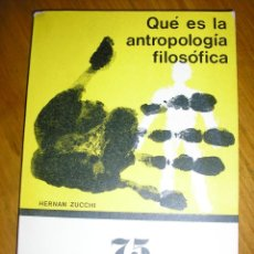 Libros de segunda mano: QUE ES LA ANTROPOLOGIA FILOSOFICA, POR HERNÁN ZACCHI - COLUMBIA - 1967 - RARO!. Lote 40271166