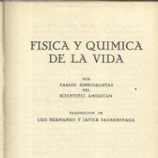 Libros de segunda mano de Ciencias: FÍSICA Y QUÍMICA DE LA VIDA. LUIS HERNANDO. JAVIER SAGARMINAGA. REVISTA DE OCCIDENTE. MADRID. 1957. Lote 101720006