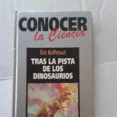 Libros de segunda mano: CONOCER LA CIENCIA TRAS LA PISTA DE LOS DINOSAURIOS AÑO 1991. Lote 40279735