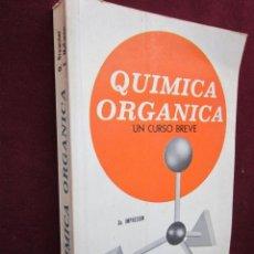 Libros de segunda mano de Ciencias: QUÍMICA ORGÁNICA. UN CURSO BREVE. RAY Q. BREWSTER Y WILLIAM E. MCEWEN. ED. CECSA 1970. Lote 40281375