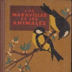 Libros de segunda mano - AGUSTÍN BALLBÉ: LAS MARAVILLAS DE LOS ANIMALES. BARCELONA, 1948- LIBRO ESCOLAR - 43529323