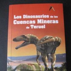 Libros de segunda mano: LOS DIONOSAURIOS DE LAS CUENCAS MINERAS DE TERUEL. FOSILES, PALEONTOLOGIA . Lote 63939299