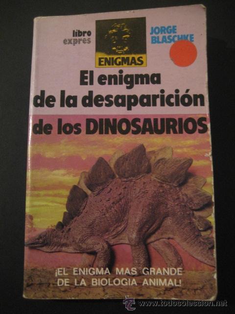 EL ENIGMA DE LA DESAPARICION DE LOS DINOSAURIOS. FOSILES, PALEONTOLOGIA (Libros de Segunda Mano - Ciencias, Manuales y Oficios - Paleontología y Geología)