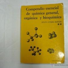 Libros de segunda mano de Ciencias: COMPENDIO ESENCIAL DE QUIMICA GENERAL, ORGANICA Y BIOQUIMICA. ROUTH. EYMAN. BURTON. TDK158. Lote 40560994
