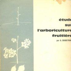 Libros de segunda mano: ÉTUDE SUR L'ARBORICULTURE FRUITIÈRE.ESTUDIO SOBRE LA ARBORICULTURA FRUTERA.AÑO 1965. TOMOS 1 Y 2. Lote 40606399