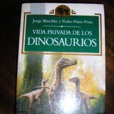 Libros de segunda mano: VIDA PRIVADA DE LOS DINOSAURIOS, POR J. BLASCHKE Y P. PALAO PONS - ESOTERIKA - ESPAÑA - 1993. Lote 40653649