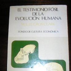 Libros de segunda mano: EL TESTIMONIO FOSIL DE LA EVOLUCION HUMANA, POR W.E. LE GROS CLARK - FCE - MÉXICO - 1976 - RARO!. Lote 40675949
