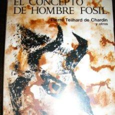 Libros de segunda mano: EL CONCEPTO DE HOMBRE FOSIL, POR PIERRE T. DE CHARDIN Y OTROS - LIBROS BÁSICOS - ARGENTINA - 1970. Lote 40676056