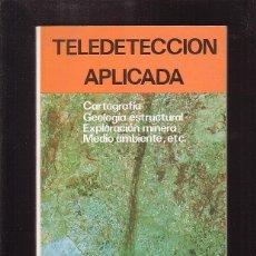 Libros de segunda mano: TELEDETENCION APLICADA, CARTOGRAFIA GEOLOGICA ESTRUCTUAL -EDITA : PARANINFO 1989. Lote 40738700